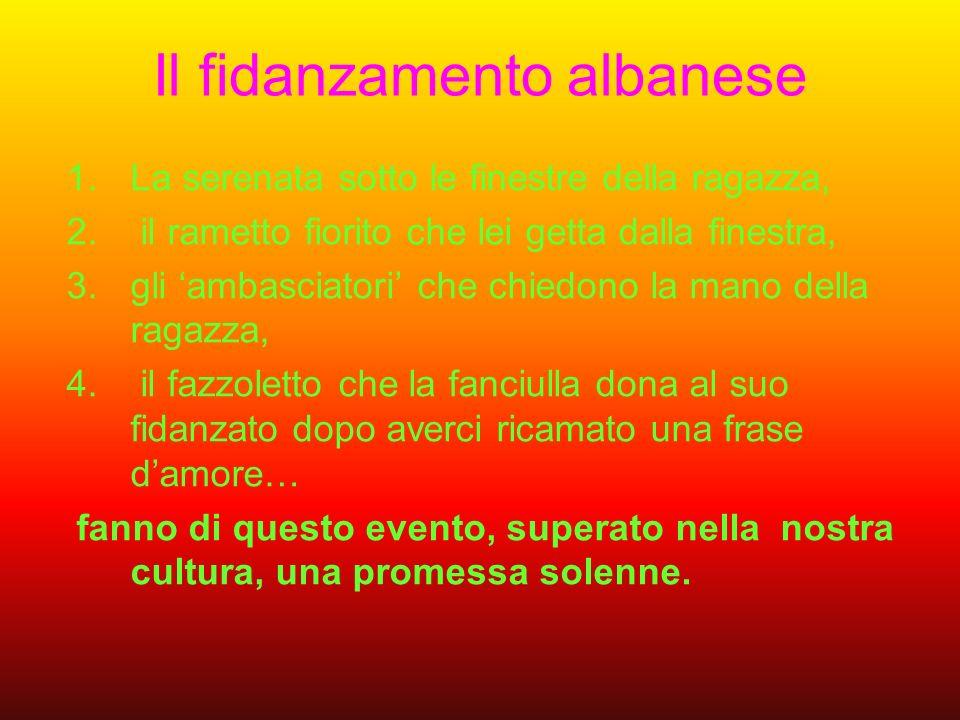 Il fidanzamento albanese 1.La serenata sotto le finestre della ragazza, 2.