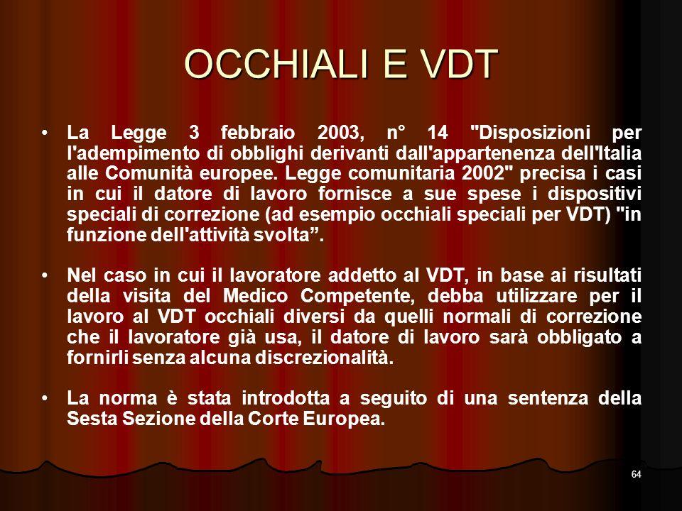 64 OCCHIALI E VDT La Legge 3 febbraio 2003, n° 14