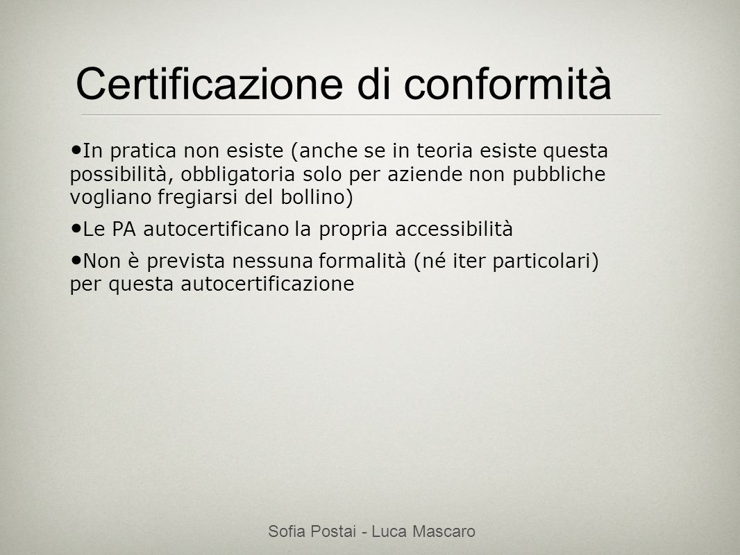 Sofia Postai - Luca Mascaro Sofia Postai (sofia@vocabola.com)sofia@vocabola.com Requisito 17 in pratica Si applica prevalentemente a flash (ma anche ai pdf, agli applet java).