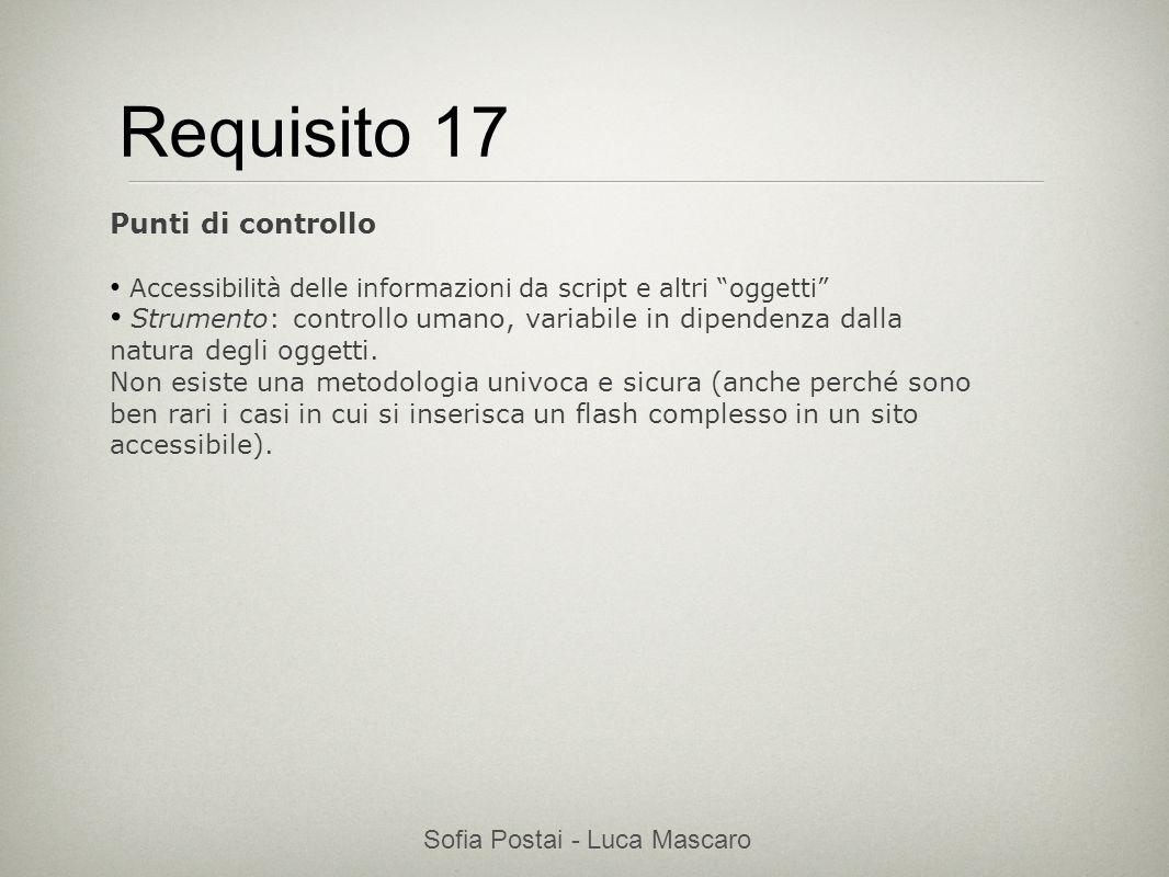 Sofia Postai - Luca Mascaro Sofia Postai (sofia@vocabola.com)sofia@vocabola.com Requisito 17 Punti di controllo Accessibilità delle informazioni da sc