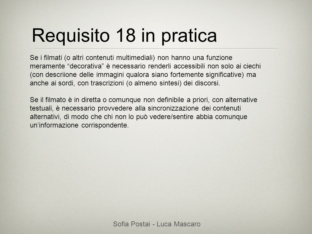 Sofia Postai - Luca Mascaro Sofia Postai (sofia@vocabola.com)sofia@vocabola.com Requisito 18 in pratica Se i filmati (o altri contenuti multimediali)