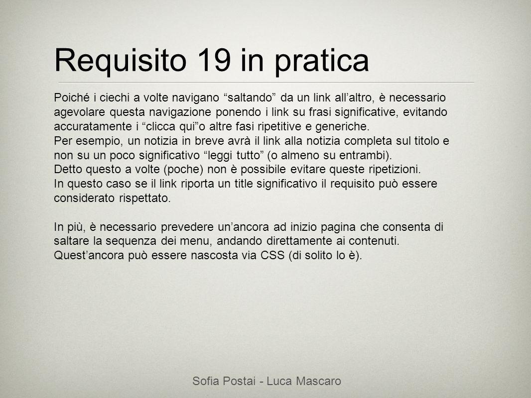 Sofia Postai - Luca Mascaro Sofia Postai (sofia@vocabola.com)sofia@vocabola.com Requisito 19 in pratica Poiché i ciechi a volte navigano saltando da u