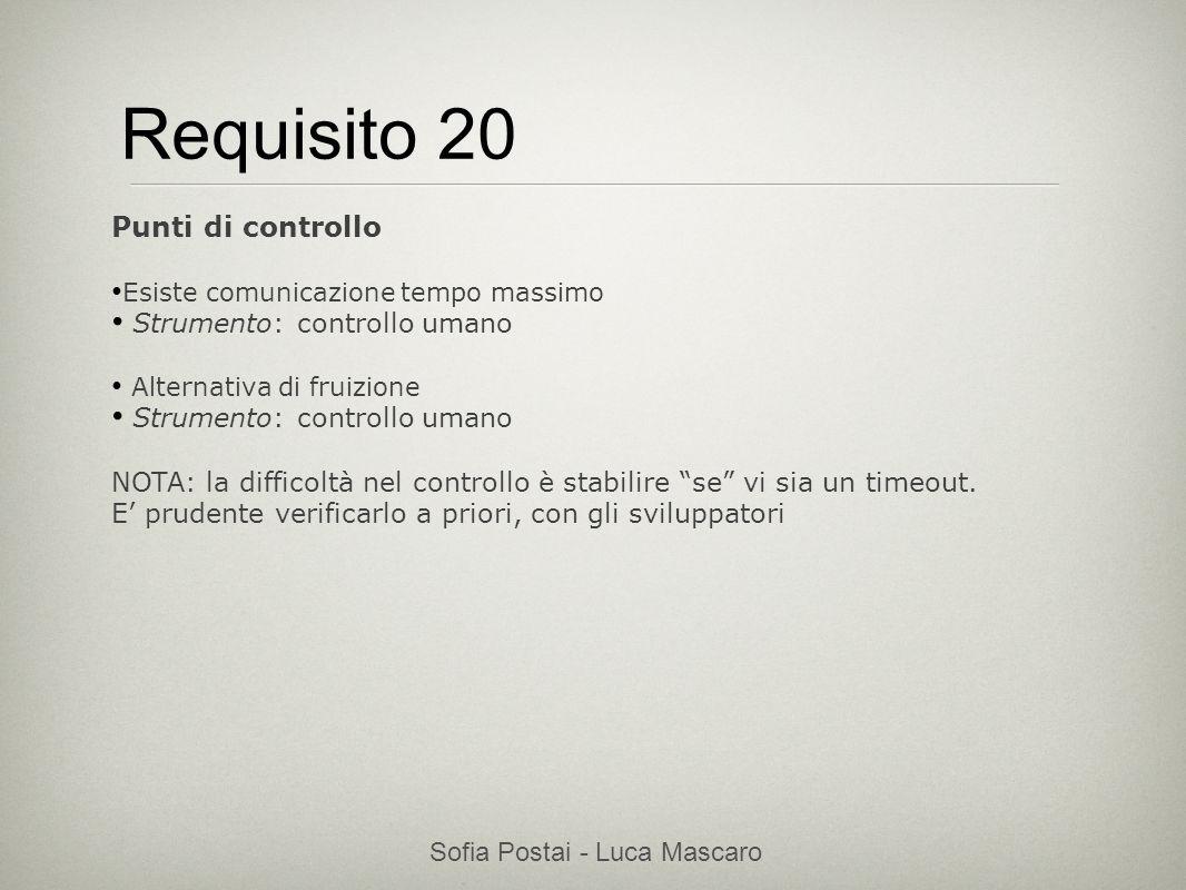 Sofia Postai - Luca Mascaro Sofia Postai (sofia@vocabola.com)sofia@vocabola.com Requisito 20 Punti di controllo Esiste comunicazione tempo massimo Str