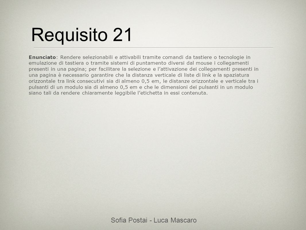 Sofia Postai - Luca Mascaro Sofia Postai (sofia@vocabola.com)sofia@vocabola.com Requisito 21 Enunciato: Rendere selezionabili e attivabili tramite com