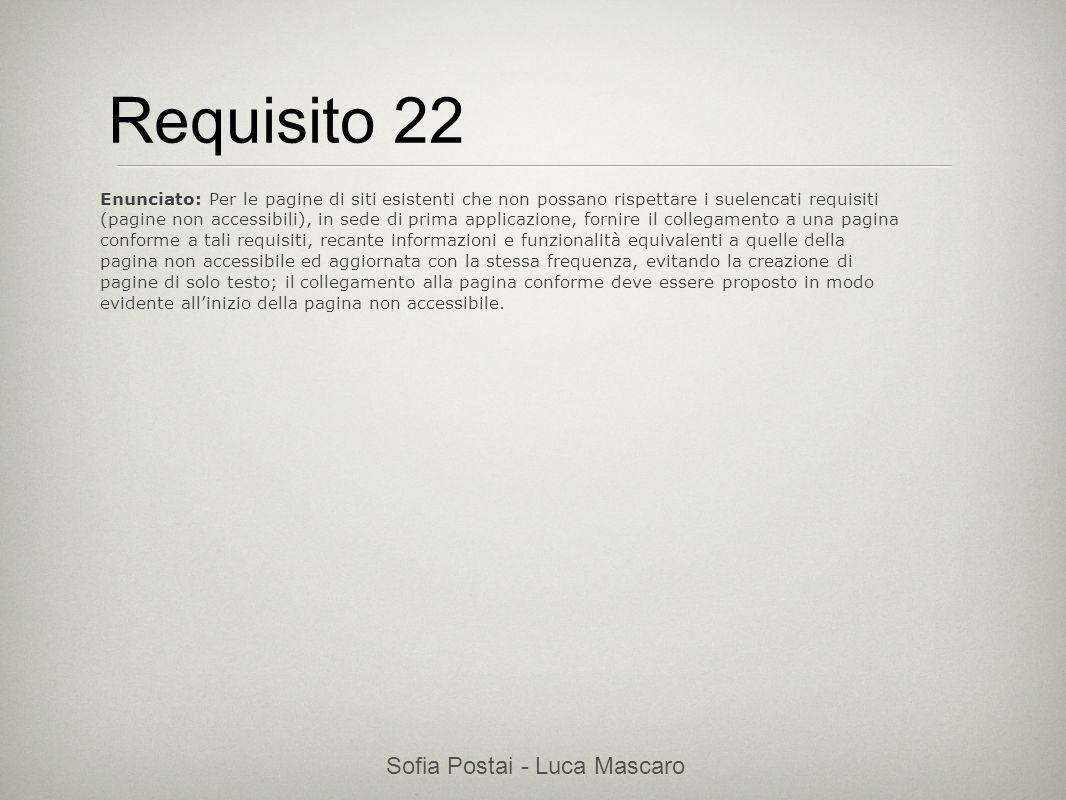 Sofia Postai - Luca Mascaro Sofia Postai (sofia@vocabola.com)sofia@vocabola.com Requisito 22 Enunciato: Per le pagine di siti esistenti che non possan