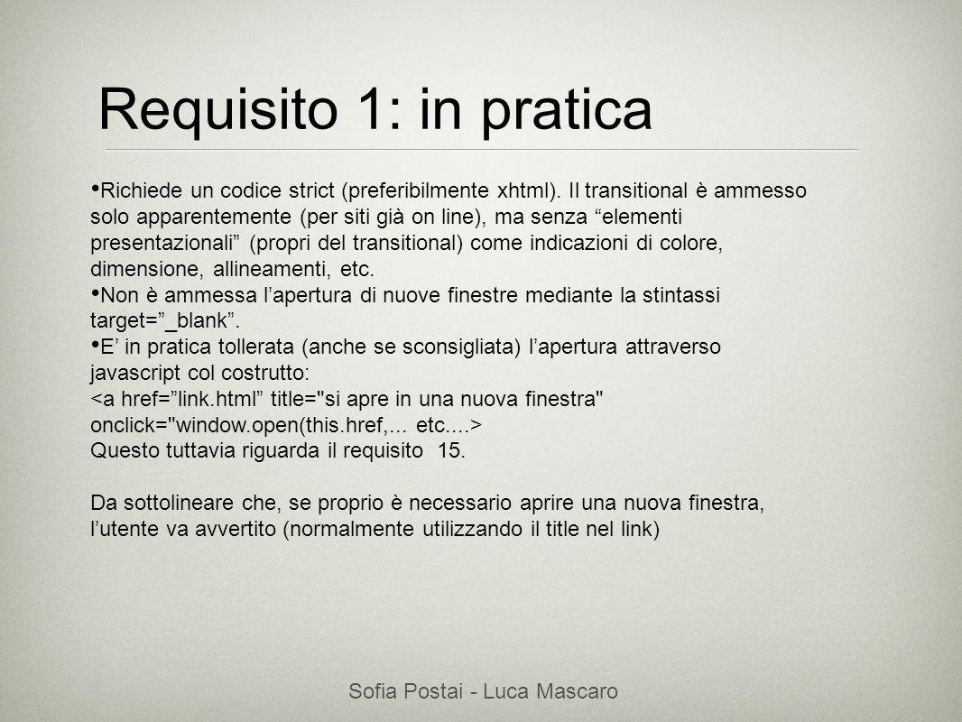 Sofia Postai - Luca Mascaro Sofia Postai (sofia@vocabola.com)sofia@vocabola.com Requisito 1: in pratica Richiede un codice strict (preferibilmente xht