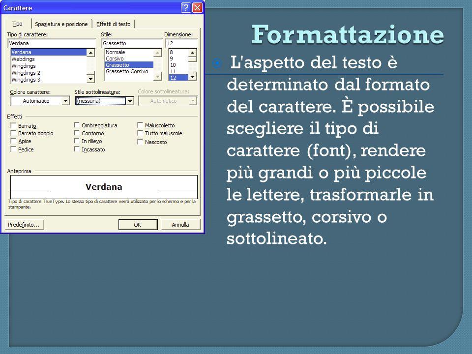 L'aspetto del testo è determinato dal formato del carattere. È possibile scegliere il tipo di carattere (font), rendere più grandi o più piccole le le
