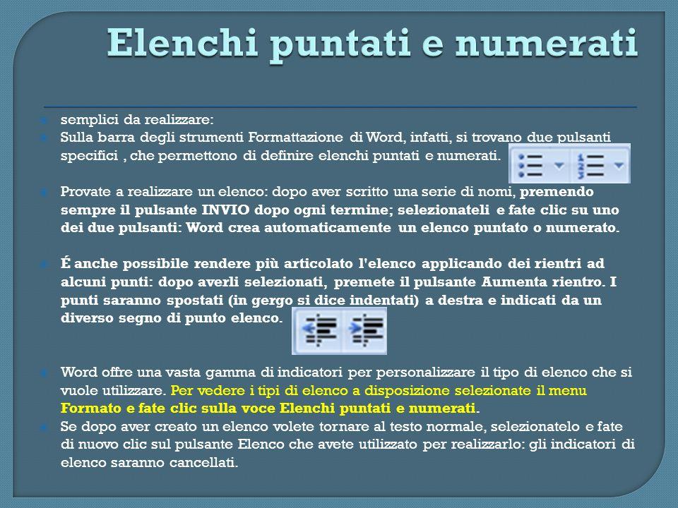 semplici da realizzare: Sulla barra degli strumenti Formattazione di Word, infatti, si trovano due pulsanti specifici, che permettono di definire elen