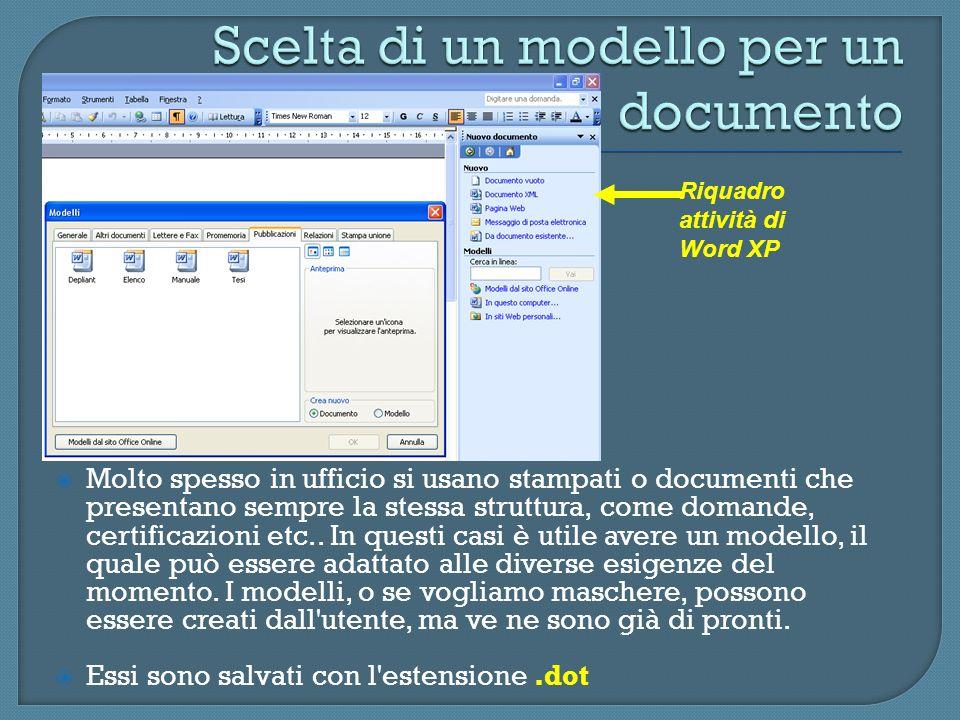 Molto spesso in ufficio si usano stampati o documenti che presentano sempre la stessa struttura, come domande, certificazioni etc.. In questi casi è u