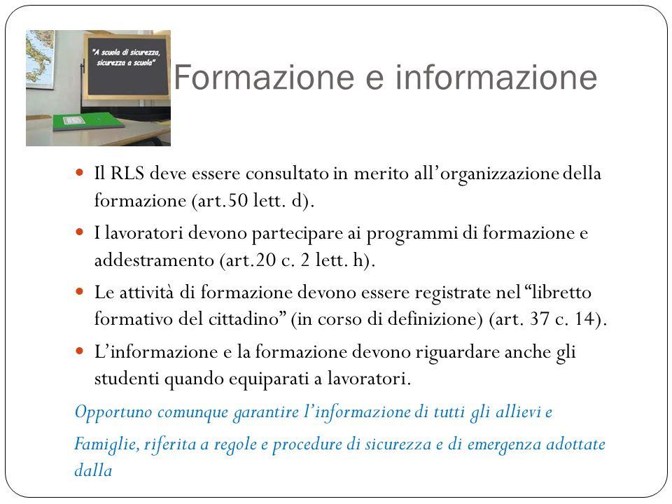 Formazione e informazione Il RLS deve essere consultato in merito allorganizzazione della formazione (art.50 lett.