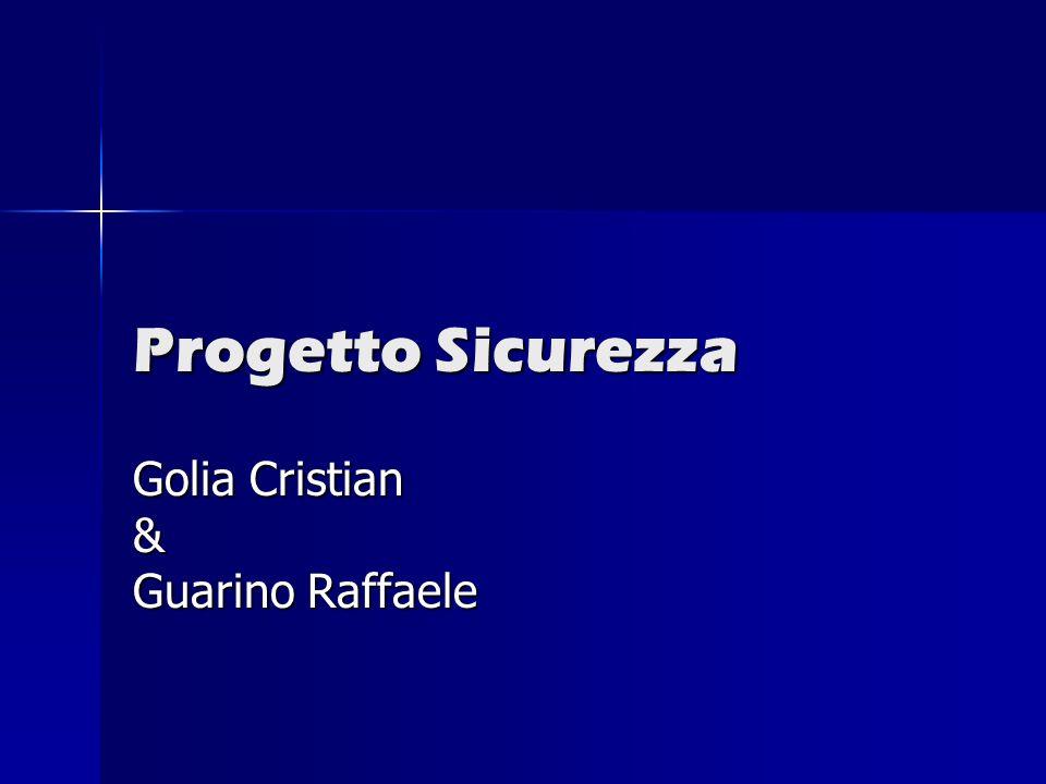 Progetto Sicurezza Golia Cristian & Guarino Raffaele