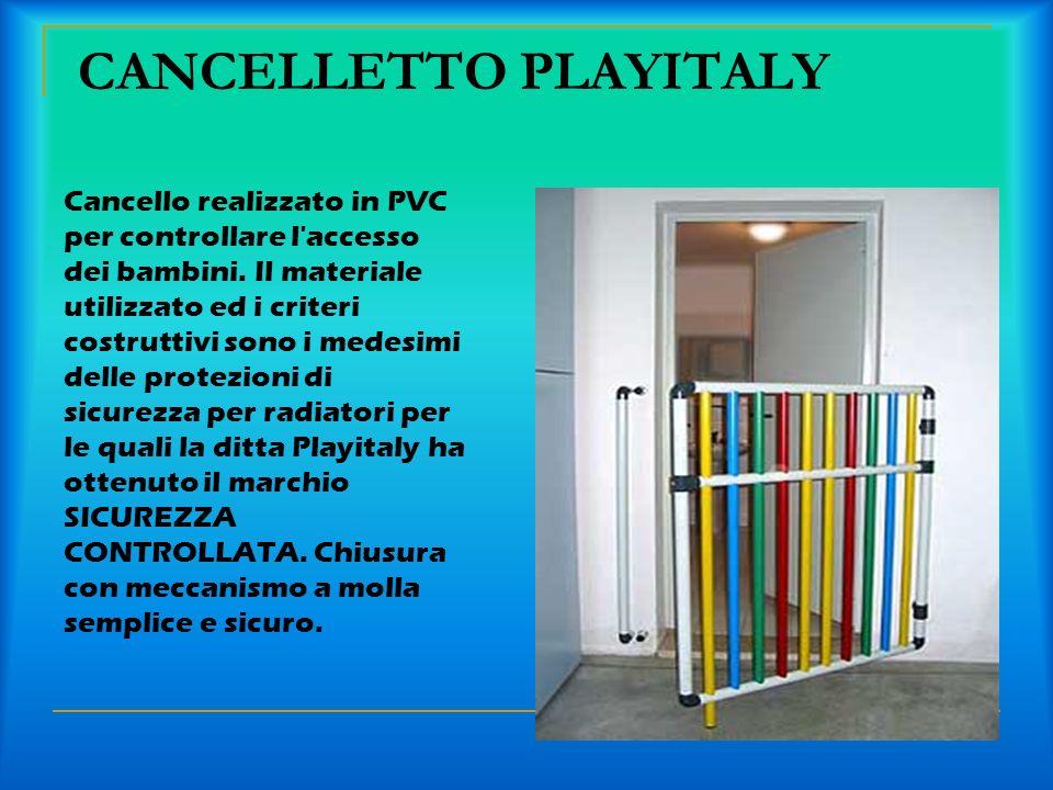 CANCELLETTO PLAYITALY Cancello realizzato in PVC per controllare l'accesso dei bambini. Il materiale utilizzato ed i criteri costruttivi sono i medesi