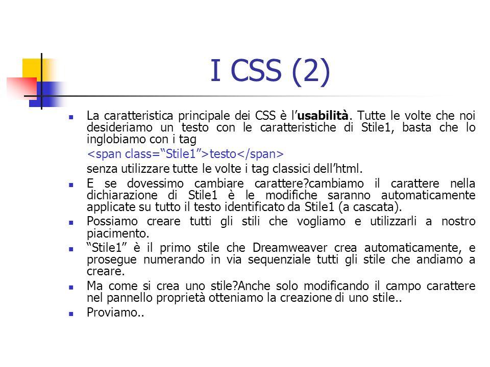 I CSS (2) La caratteristica principale dei CSS è lusabilità.