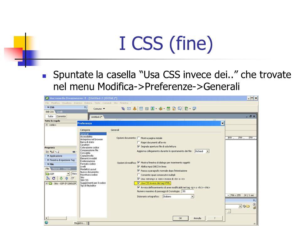 I CSS (fine) Spuntate la casella Usa CSS invece dei..