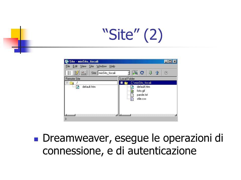 Site (2) Dreamweaver, esegue le operazioni di connessione, e di autenticazione