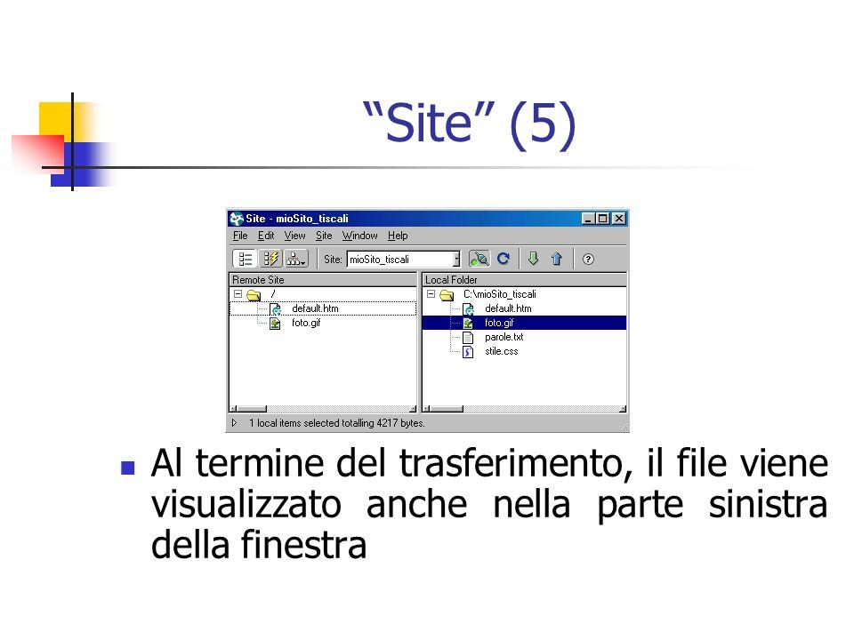 Site (5) Al termine del trasferimento, il file viene visualizzato anche nella parte sinistra della finestra