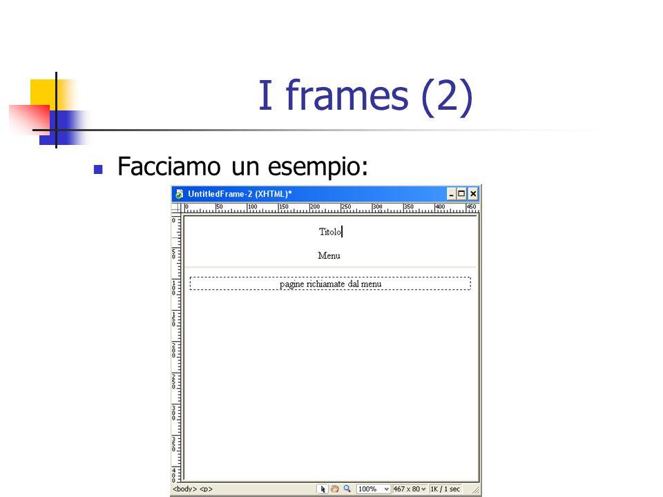 I frames (2) Facciamo un esempio: