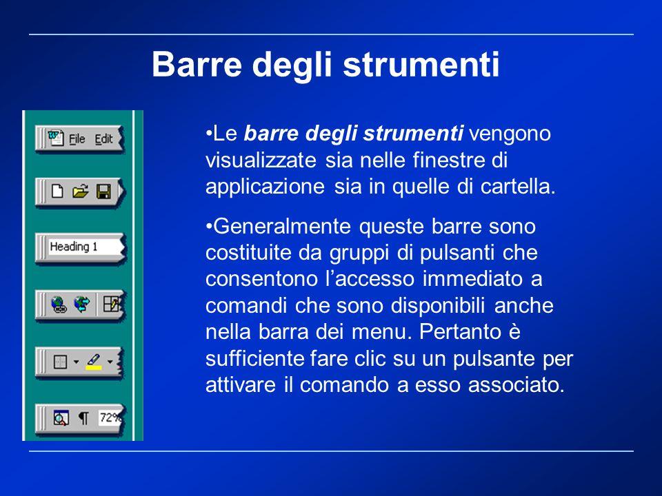 Le barre degli strumenti vengono visualizzate sia nelle finestre di applicazione sia in quelle di cartella. Generalmente queste barre sono costituite