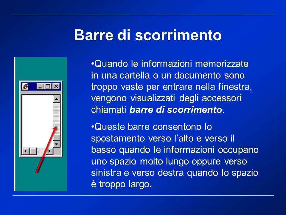 Quando le informazioni memorizzate in una cartella o un documento sono troppo vaste per entrare nella finestra, vengono visualizzati degli accessori c