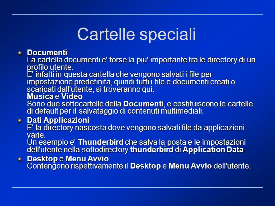 Cartelle speciali Documenti La cartella documenti e' forse la piu' importante tra le directory di un profilo utente. E' infatti in questa cartella che