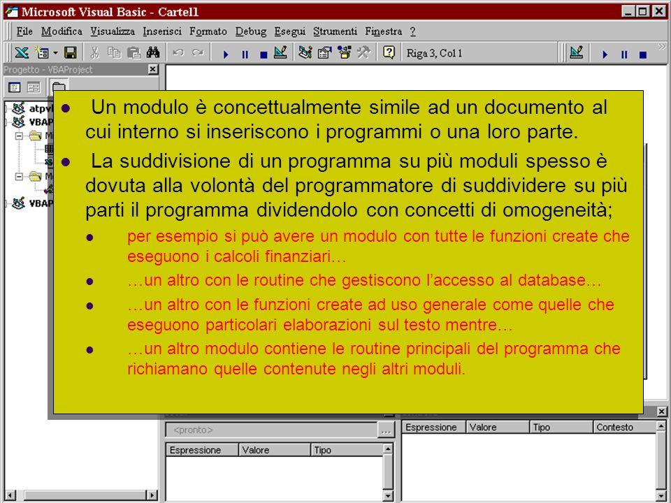 Università dell'Insubria - C.d.L. in Banca & Finanza - A.A. 2004-2005 21 Un modulo è concettualmente simile ad un documento al cui interno si inserisc