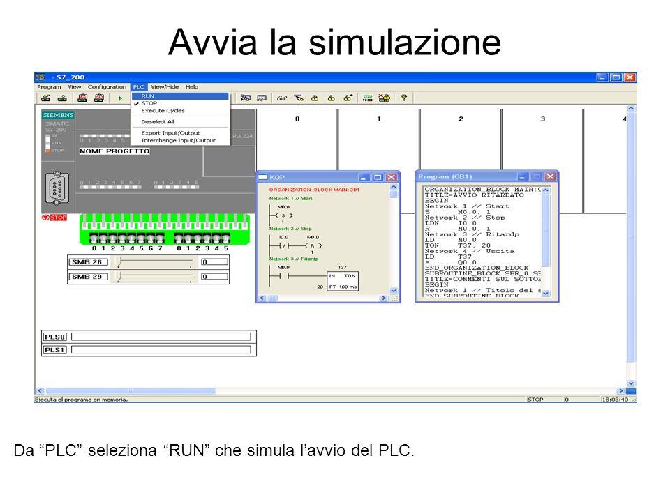 Avvia la simulazione Da PLC seleziona RUN che simula lavvio del PLC.