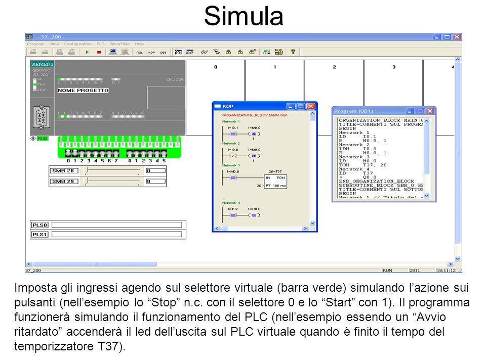 Simula Imposta gli ingressi agendo sul selettore virtuale (barra verde) simulando lazione sui pulsanti (nellesempio lo Stop n.c. con il selettore 0 e