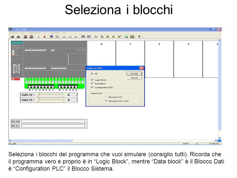 Seleziona i blocchi Seleziona i blocchi del programma che vuoi simulare (consiglio tutti). Ricorda che il programma vero e proprio è in Logic Block, m