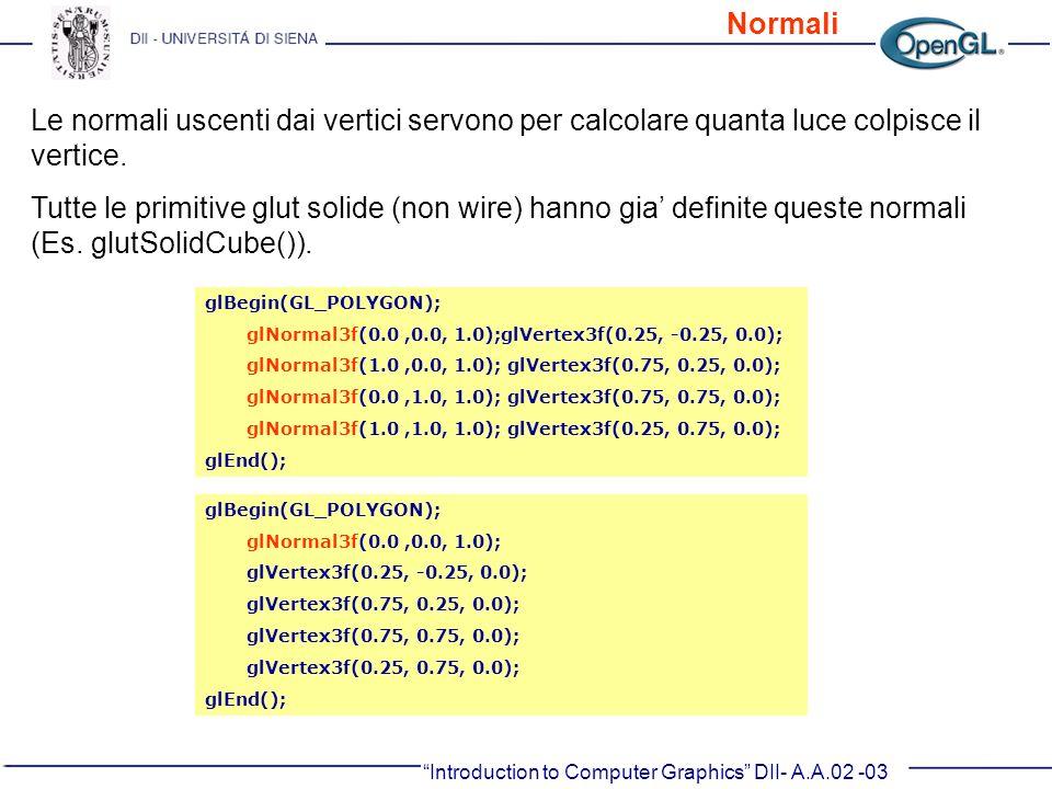 glBegin(GL_POLYGON); glNormal3f(0.0,0.0, 1.0);glVertex3f(0.25, -0.25, 0.0); glNormal3f(1.0,0.0, 1.0); glVertex3f(0.75, 0.25, 0.0); glNormal3f(0.0,1.0,