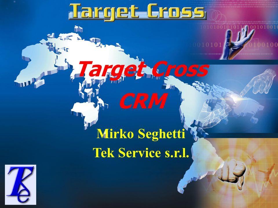 Target Cross CRM Mirko Seghetti Tek Service s.r.l.