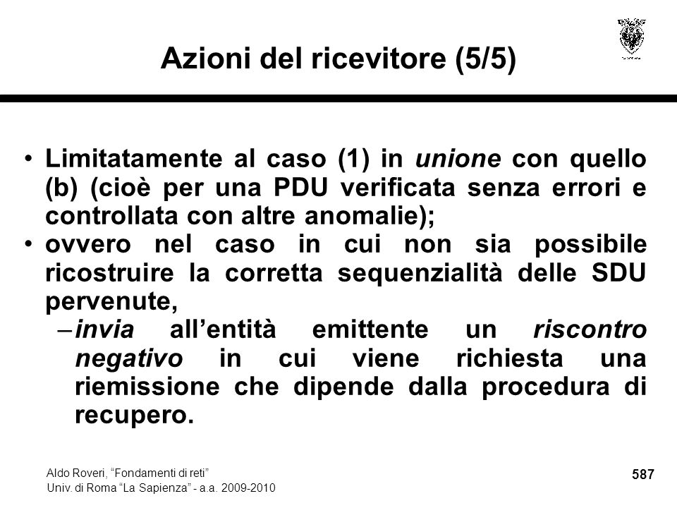 587 Aldo Roveri, Fondamenti di reti Univ. di Roma La Sapienza - a.a.