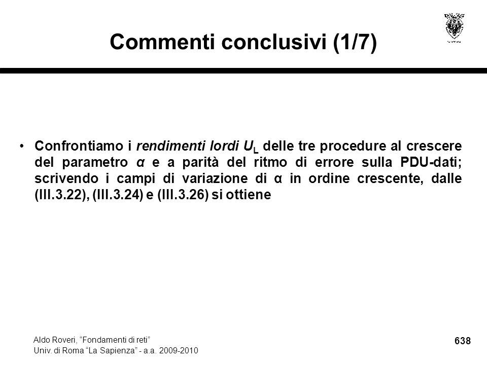 638 Aldo Roveri, Fondamenti di reti Univ. di Roma La Sapienza - a.a.