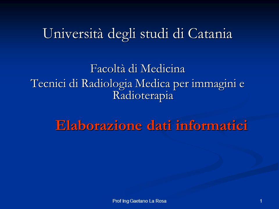 1Prof Ing Gaetano La Rosa Università degli studi di Catania Facoltà di Medicina Tecnici di Radiologia Medica per immagini e Radioterapia Elaborazione