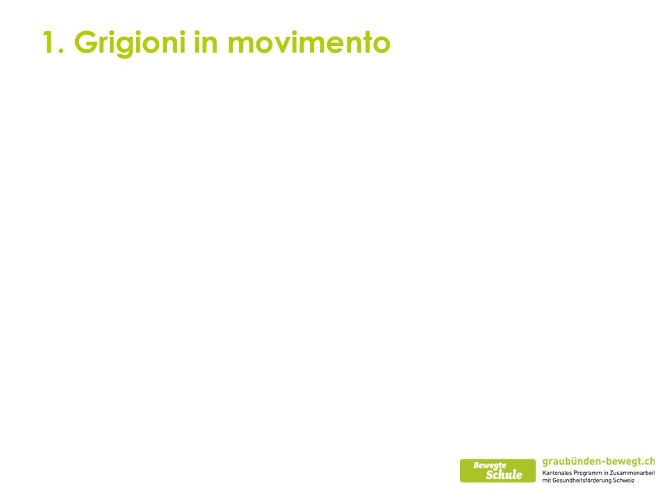 1. Grigioni in movimento