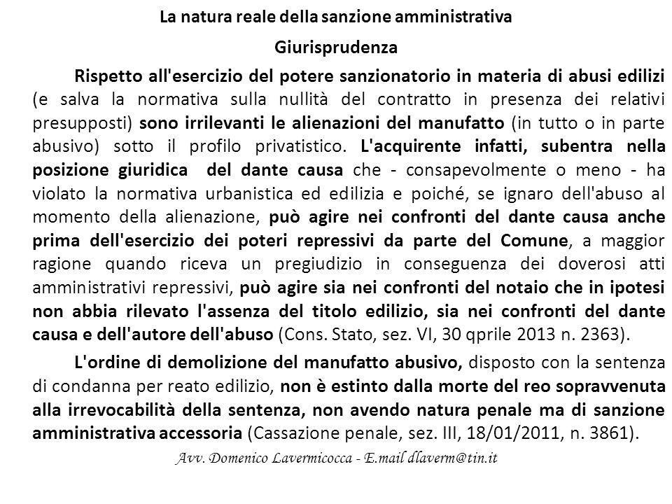 La natura reale della sanzione amministrativa Giurisprudenza Rispetto all'esercizio del potere sanzionatorio in materia di abusi edilizi (e salva la n
