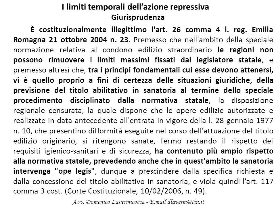 I limiti temporali dellazione repressiva Giurisprudenza È costituzionalmente illegittimo l'art. 26 comma 4 l. reg. Emilia Romagna 21 ottobre 2004 n. 2