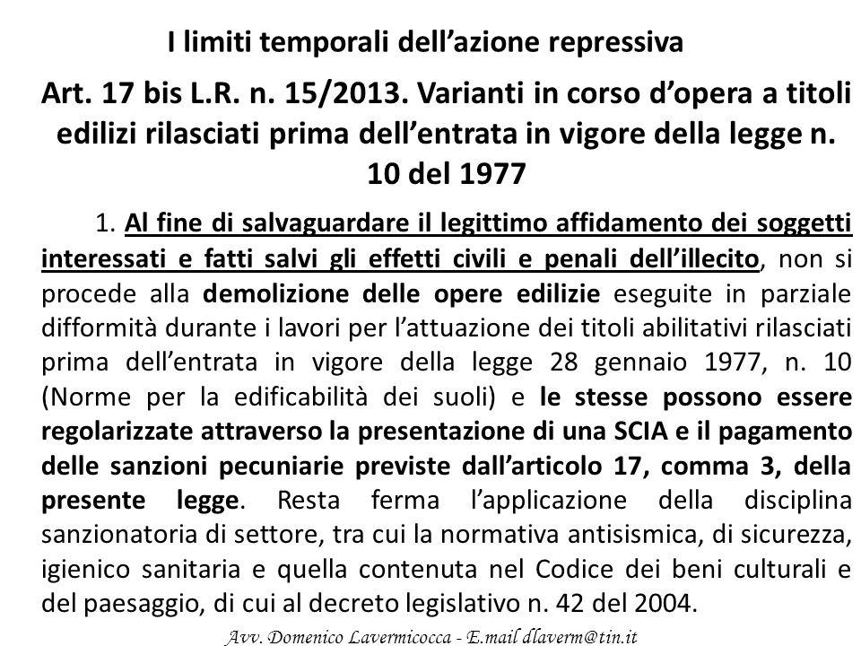 I limiti temporali dellazione repressiva Art. 17 bis L.R. n. 15/2013. Varianti in corso dopera a titoli edilizi rilasciati prima dellentrata in vigore