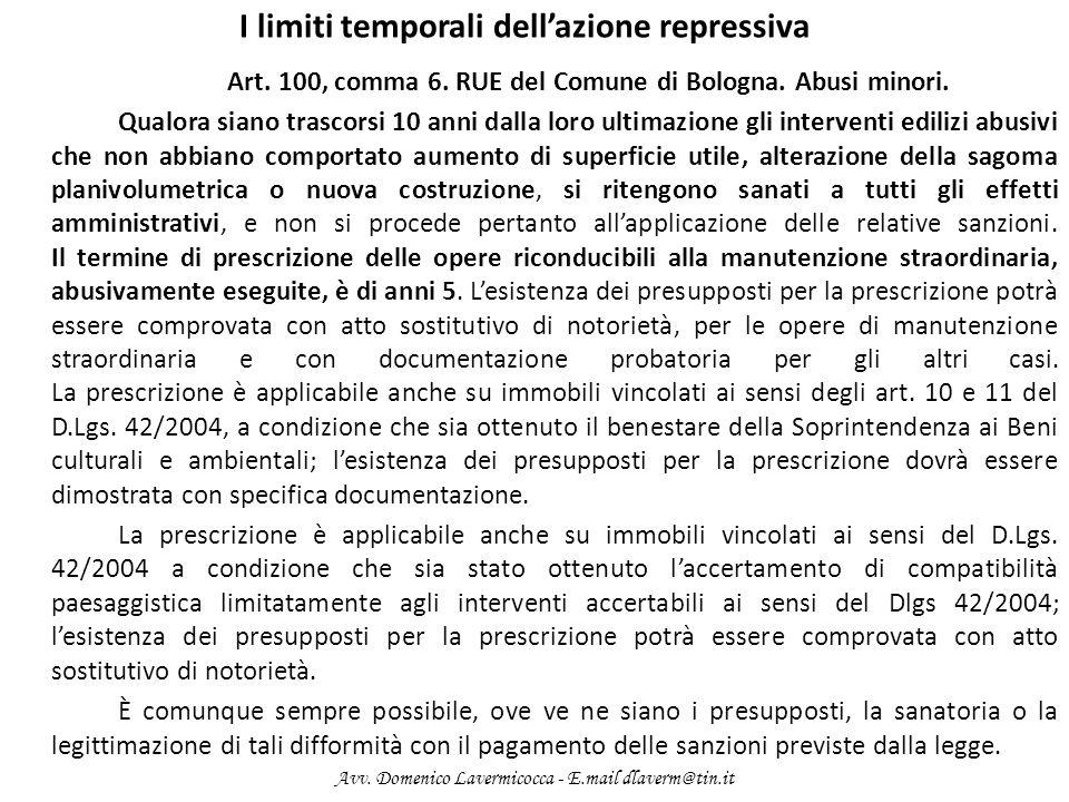 I limiti temporali dellazione repressiva Art. 100, comma 6. RUE del Comune di Bologna. Abusi minori. Qualora siano trascorsi 10 anni dalla loro ultima