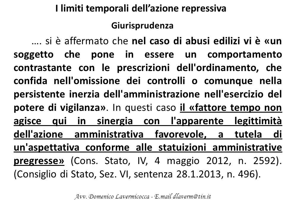 I limiti temporali dellazione repressiva Giurisprudenza …. si è affermato che nel caso di abusi edilizi vi è «un soggetto che pone in essere un compor