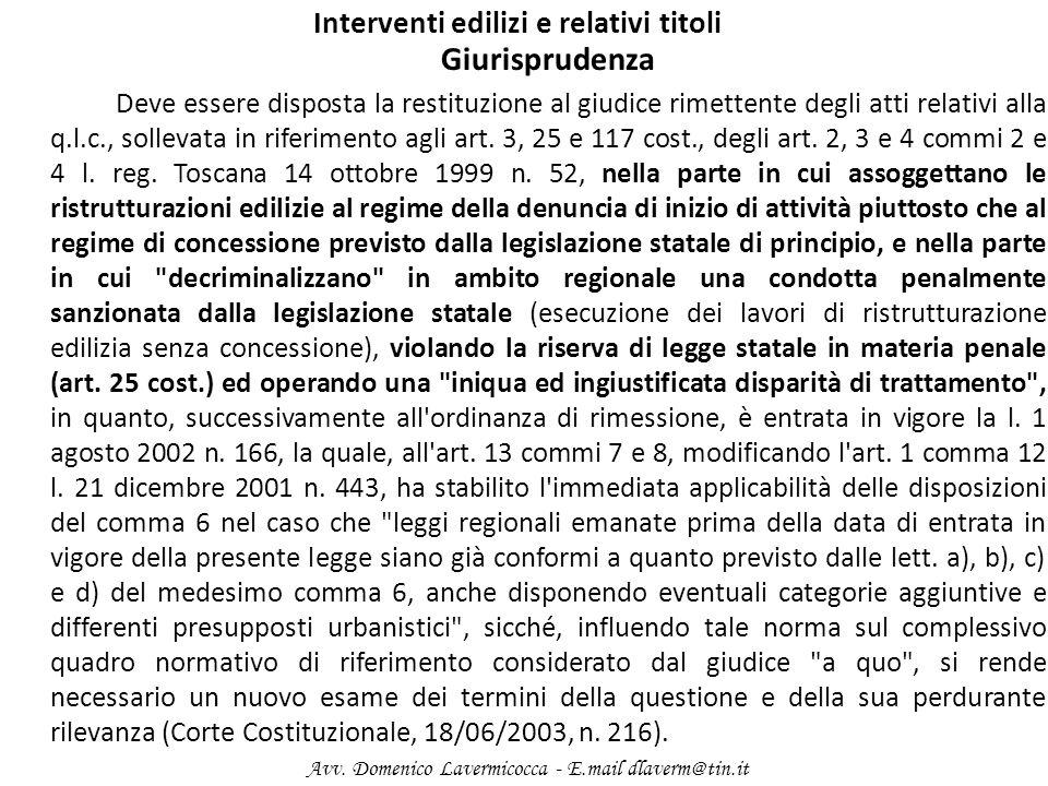 Interventi edilizi e relativi titoli Giurisprudenza Deve essere disposta la restituzione al giudice rimettente degli atti relativi alla q.l.c., sollev