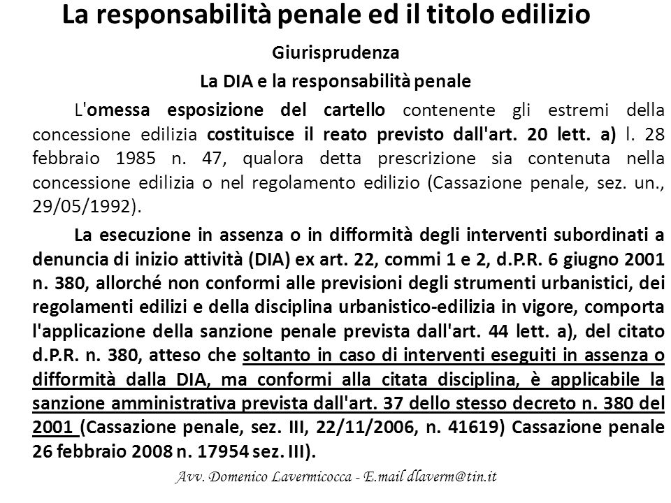La responsabilità penale ed il titolo edilizio Giurisprudenza La DIA e la responsabilità penale L'omessa esposizione del cartello contenente gli estre