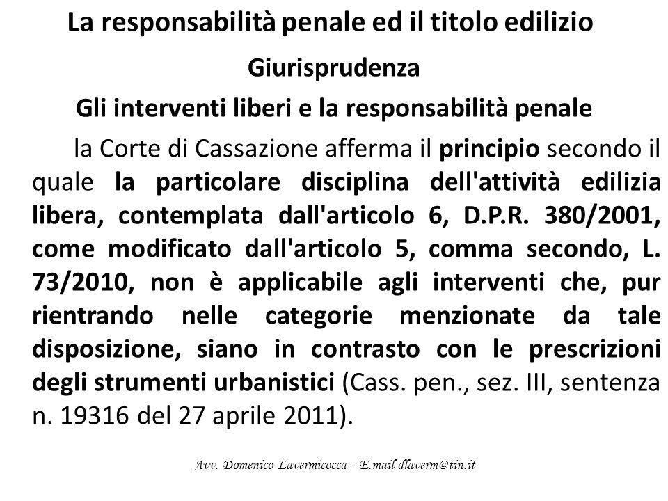 La responsabilità penale ed il titolo edilizio Giurisprudenza Gli interventi liberi e la responsabilità penale la Corte di Cassazione afferma il princ