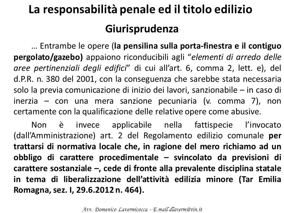 La responsabilità penale ed il titolo edilizio Giurisprudenza … Entrambe le opere (la pensilina sulla porta-finestra e il contiguo pergolato/gazebo) a
