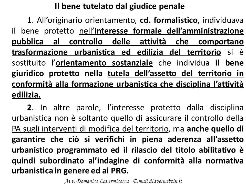 Il bene tutelato dal giudice penale 1. Alloriginario orientamento, cd. formalistico, individuava il bene protetto nellinteresse formale dellamministra