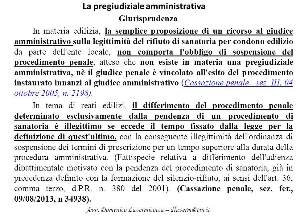 La pregiudiziale amministrativa Giurisprudenza In materia edilizia, la semplice proposizione di un ricorso al giudice amministrativo sulla legittimità