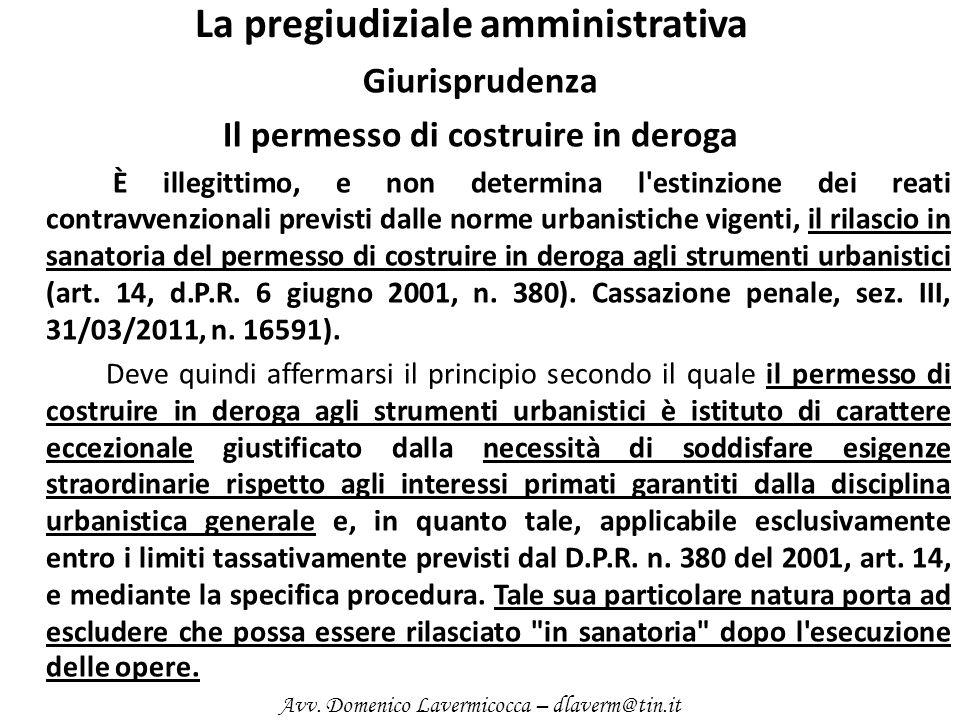 La pregiudiziale amministrativa Giurisprudenza Il permesso di costruire in deroga È illegittimo, e non determina l'estinzione dei reati contravvenzion