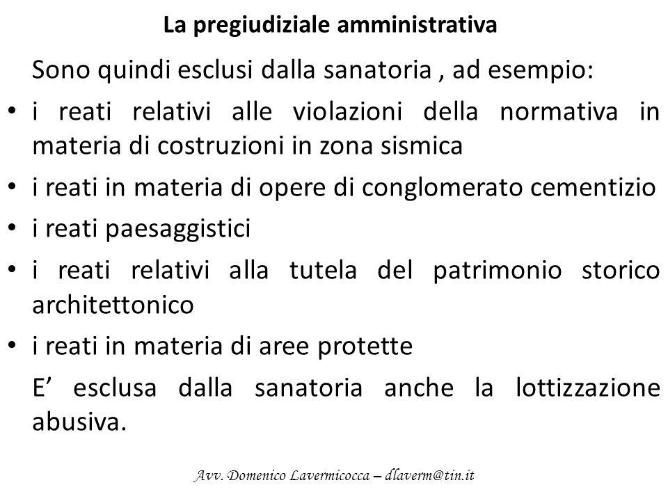 La pregiudiziale amministrativa Sono quindi esclusi dalla sanatoria, ad esempio: i reati relativi alle violazioni della normativa in materia di costru