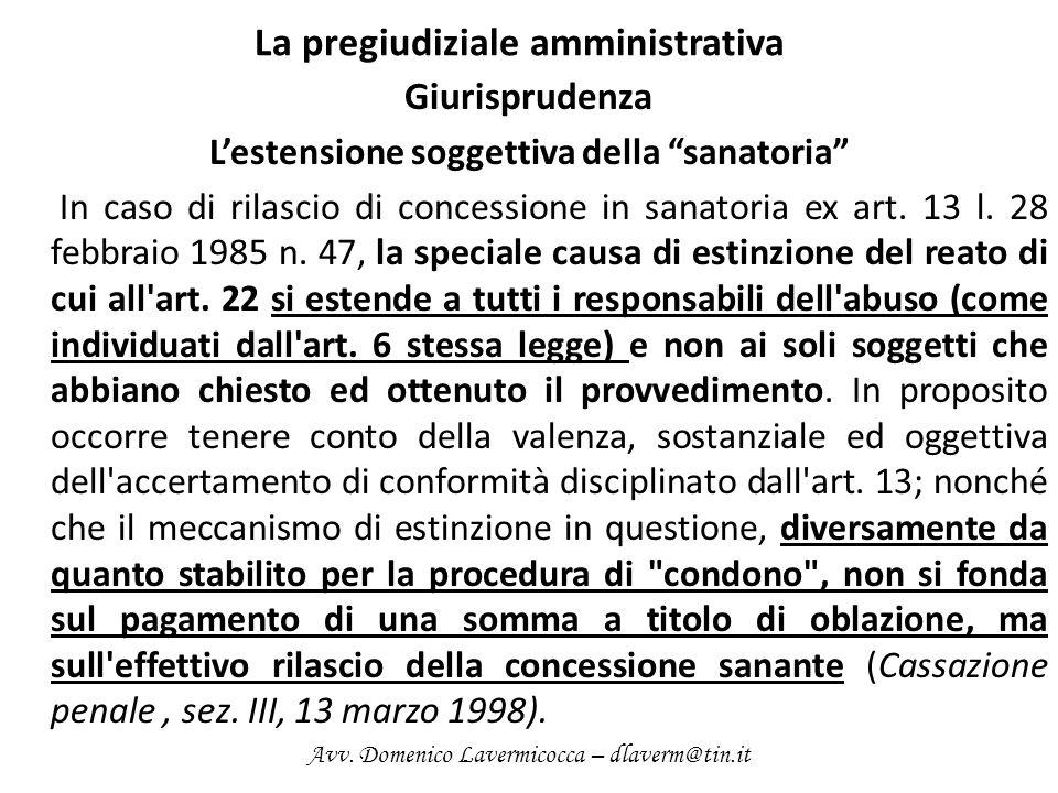 La pregiudiziale amministrativa Giurisprudenza Lestensione soggettiva della sanatoria In caso di rilascio di concessione in sanatoria ex art. 13 l. 28