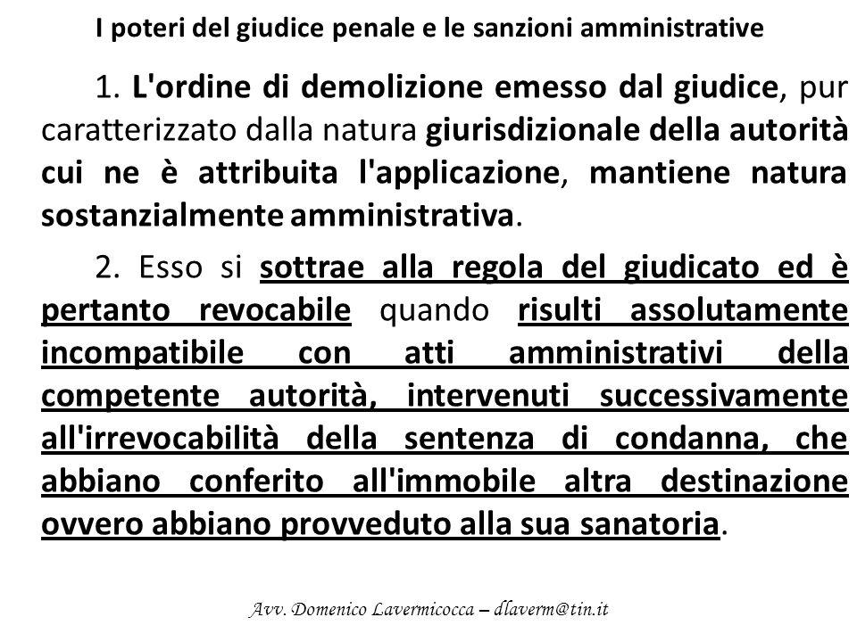 I poteri del giudice penale e le sanzioni amministrative 1. L'ordine di demolizione emesso dal giudice, pur caratterizzato dalla natura giurisdizional