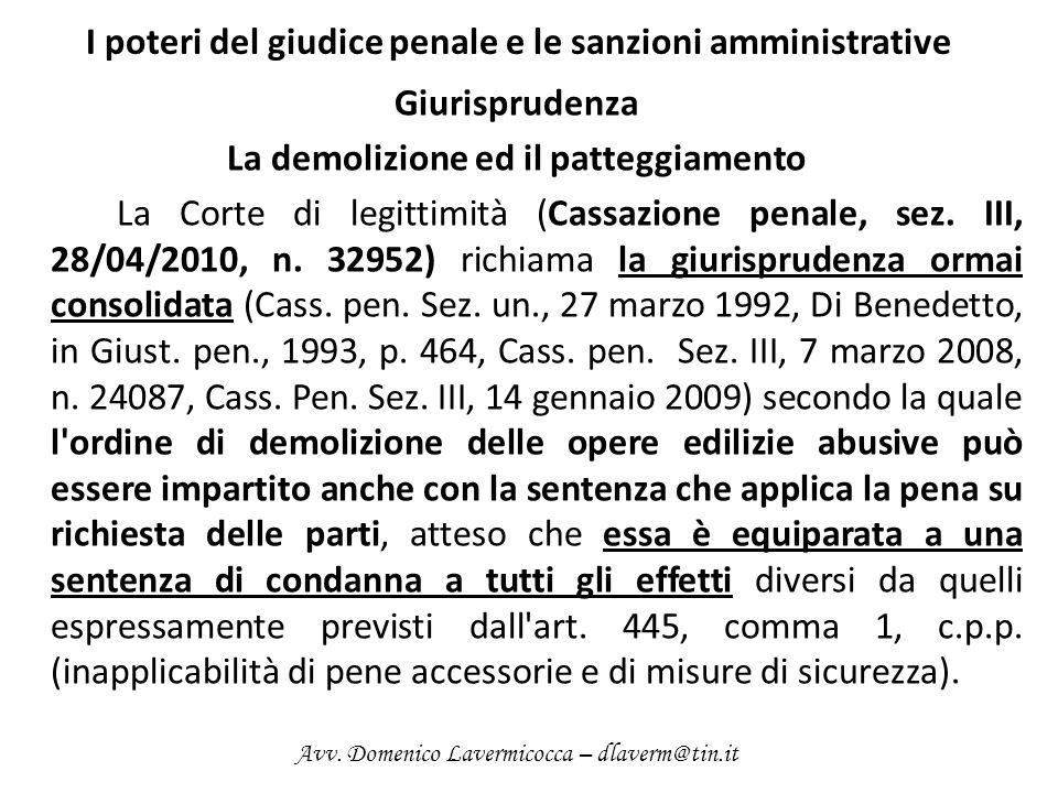 I poteri del giudice penale e le sanzioni amministrative Giurisprudenza La demolizione ed il patteggiamento La Corte di legittimità (Cassazione penale